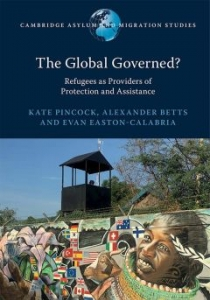 The Global Governed? Refugees as Providers of Protection and Assistance Cover Image